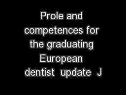 Prole and competences for the graduating European dentist  update  J
