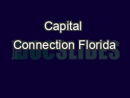 Capital Connection Florida PowerPoint PPT Presentation