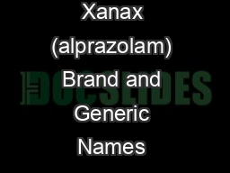 Page 1 of 5 Xanax (alprazolam) Brand and Generic Names