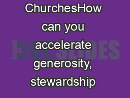 Generous ChurchesHow can you accelerate generosity, stewardship & givi PowerPoint PPT Presentation