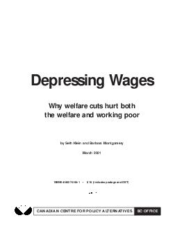 Depressing Wages Why welfare cuts hurt both the welfare and working poor by Seth Klein and Barbara Montgomery March  CANADIAN CENTRE FOR POLICY ALTERNATIVES BC OFFICE ISBN     includes postage and GST PowerPoint PPT Presentation