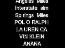 EAST VILL AG Los Angeles  Miles Interstate  alm Sp rings  Miles POL O RALPH LA UREN CA VIN KLEIN ANANA REPUBLIC HUGO BOSS ARKING AR
