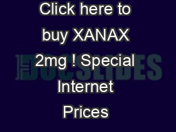 Click here to buy XANAX 2mg ! Special Internet Prices