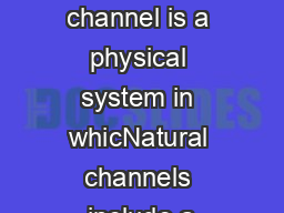 An open channel is a physical system in whicNatural channels include a