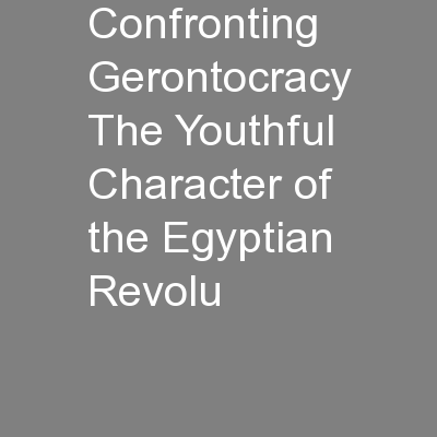 Confronting Gerontocracy The Youthful Character of the Egyptian Revolu