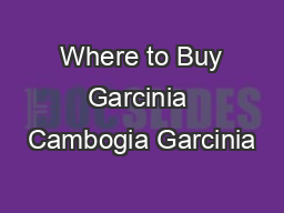 Where to Buy Garcinia Cambogia Garcinia