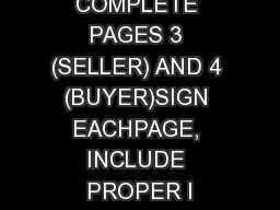 COMPLETE PAGES 3 (SELLER) AND 4 (BUYER)SIGN EACHPAGE, INCLUDE PROPER I PowerPoint PPT Presentation