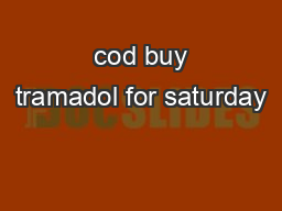 cod buy tramadol for saturday