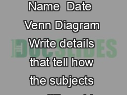 SubjectSubject Name  Date  Venn Diagram Write details that tell how the subjects are different in the outer circles