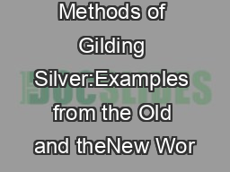 Ancient Methods of Gilding Silver:Examples from the Old and theNew Wor