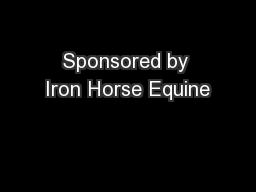 Sponsored by Iron Horse Equine