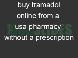 buy tramadol online from a usa pharmacy without a prescription PowerPoint PPT Presentation