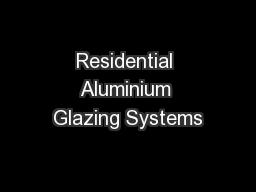 Residential Aluminium Glazing Systems