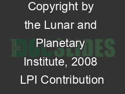 Copyright by the Lunar and Planetary Institute, 2008 LPI Contribution