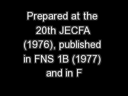 Prepared at the 20th JECFA (1976), published in FNS 1B (1977) and in F