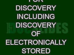 DEFAULT STANDARD FOR DISCOVERY INCLUDING DISCOVERY OF ELECTRONICALLY STORED INFORMATION ESI