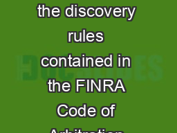 DISCOVERY GUIDE This Discovery Guide and Document Production Lists supplement the discovery rules contained in the FINRA Code of Arbitration Procedure for Customer Disputes Customer Code See Rules
