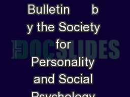 Article Personality and Social Psychology Bulletin      b y the Society for Personality and Social Psychology Inc Reprints and permission sagepub
