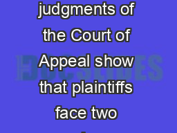 Plaintiff counsel eware It is ow asier to ismiss an ction for elay Three recent judgments of the Court of Appeal show that plaintiffs face two serious dangers  should they fail to prosecute their a PowerPoint PPT Presentation
