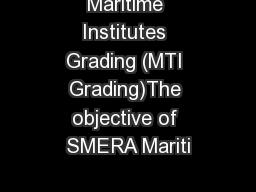 Maritime Institutes Grading (MTI Grading)The objective of SMERA Mariti