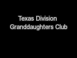 Texas Division Granddaughters Club