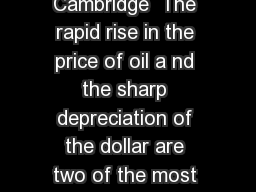 The Dollar and the Price of Oil By Martin Feldstein Cambridge  The rapid rise in the price of oil a nd the sharp depreciation of the dollar are two of the most noteworthy developments of the past year