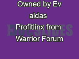 Owned by Ev aldas Profitlinx from Warrior Forum PDF document - DocSlides