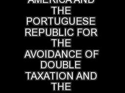 CONVENTION BETWEEN THE GOVERNMENT OF THE UNITED STATES OF AMERICA AND THE PORTUGUESE REPUBLIC FOR THE AVOIDANCE OF DOUBLE TAXATION AND THE PREVENTION OF FISCAL EVASION WITH RESPECT TO TAXES ON INCOME