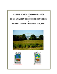 NATIVE WARM SEASON GRASSES and HIGH QUALITY BIOMASS PRODUCTION by ERNS