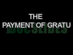 THE PAYMENT OF GRATU
