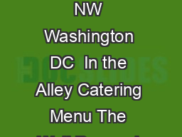 Somewhere in an alley Authentic Southwestern CarryOut  Catering  th St NW Washington DC  In the Alley Catering Menu The Well Dressed Burrito has been a downtown favorite for over  years