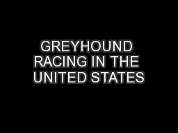GREYHOUND RACING IN THE UNITED STATES