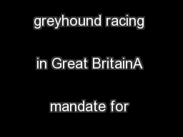 The state of greyhound racing in Great BritainA mandate for change ...