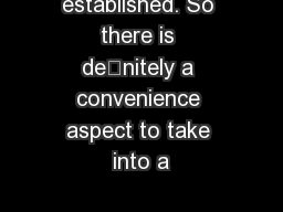 established. So there is denitely a convenience aspect to take into a