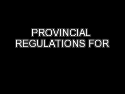 PROVINCIAL REGULATIONS FOR