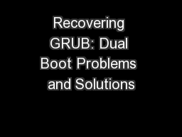 Recovering GRUB: Dual Boot Problems and Solutions