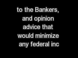 to the Bankers, and opinion advice that would minimize any federal inc