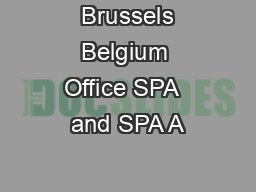 Brussels Belgium Office SPA  and SPA A