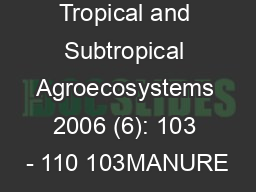Tropical and Subtropical Agroecosystems 2006 (6): 103 - 110 103MANURE PowerPoint PPT Presentation