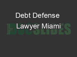 Debt Defense Lawyer Miami