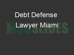 Debt Defense Lawyer Miami