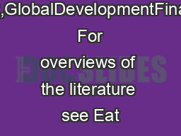Bank,GlobalDevelopmentFinance  For overviews of the literature see Eat