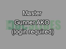 Master Gunner AKO (login required) PowerPoint PPT Presentation
