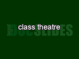class theatre PowerPoint PPT Presentation