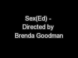 Sex(Ed) - Directed by Brenda Goodman