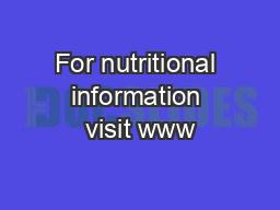 For nutritional information visit www