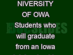 H ALE AND OIS RIGHT OUNDATION RIGHT CHOLARS OF OWA THE NIVERSITY OF OWA Students who will graduate from an Iowa h igh school in the spring of  and who will enroll at The University of Iowa in the fall