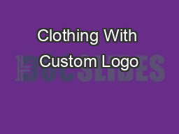 Clothing With Custom Logo PowerPoint PPT Presentation