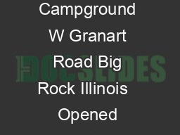 Camp Local  Big Rock Campground in southern Kane County Big Rock Campground W Granart Road Big Rock Illinois   Opened August  Big Rock Campground is located within Big Rock Forest Preserve