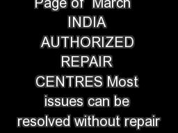 Page of  March   INDIA AUTHORIZED REPAIR CENTRES Most issues can be resolved without repair